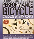 The Complete Guide to Choosing a Performance Bicycle, John Lehrer, 0894715879