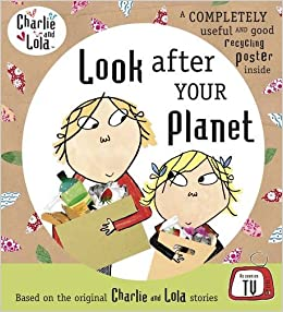 Charlie and Lola: Look After Your Planet: Amazon.es: Lauren Child: Libros en idiomas extranjeros