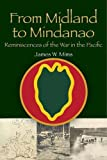 From Midland to Mindanao: Reminiscences of the War in the Pacific