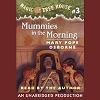 Mummies in the Morning: Magic Tree House, Book 3