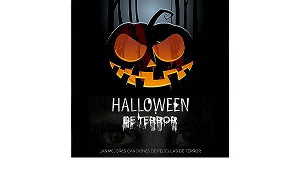 Halloween de Terror: las Mejores Canciones de Películas de Terror de Todos los Tiempos para un Halloween Especial by The Citizens of Halloween & Halloween ...