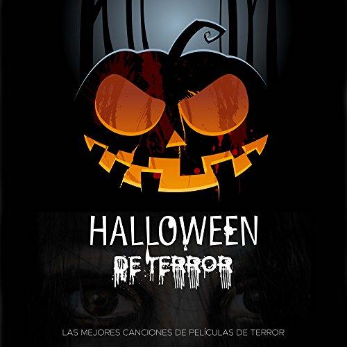 Halloween de Terror: las Mejores Canciones de Películas de Terror de Todos los Tiempos para un Halloween Especial -