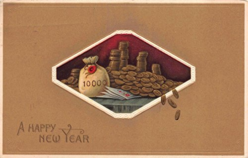 New Year Postcard Bag of Money and Piles of Gold Coins and Paper Money~114119