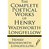 The Complete Poetical Works of Henry Wadsworth Longfellow: Cambridge Edition