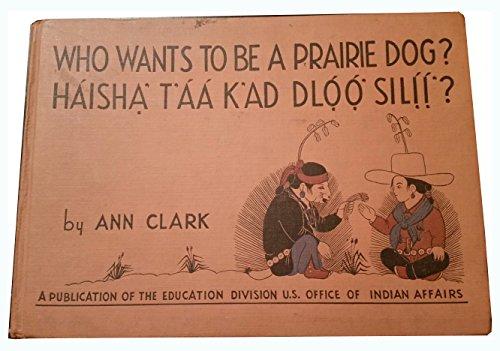 Who Wants to Be a Prairie Dog? (Haisha T'aa K'ad Dloo Silii)