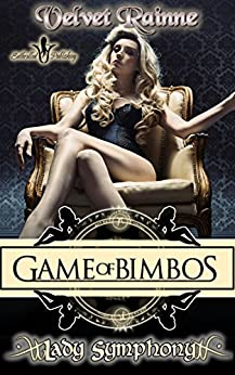 Game of Bimbos: Lady Symphony by [Rainne, Velvet]