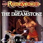 The Dreamstone: RuneSword, Volume Three | J.F. Rivkin