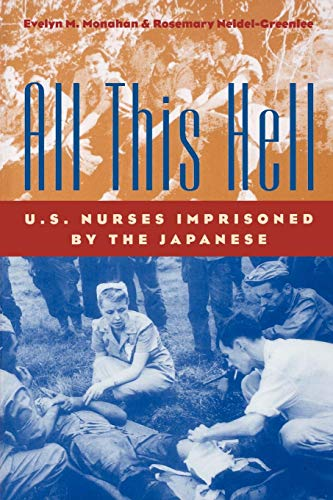 All This Hell: U.S. Nurses Imprisoned by the Japanese