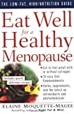 Eat Well for a Healthy Menopause, Elaine Moquette-Magee and Elaine Magee, 0471122505