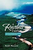 A Restless Faith, Keith Mascord, 1469181932
