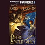 Peter and the Sword of Mercy: The Starcatchers, Book 4 | Dave Barry,Ridley Pearson