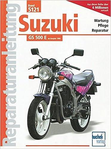 Suzuki Gs 500 E Reparaturanleitungen Bücher