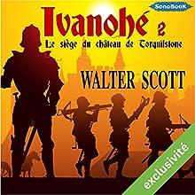 Le siège du château de Torquilstone (Ivanhoé 2) | Livre audio Auteur(s) : Walter Scott Narrateur(s) : Frédéric Kneip