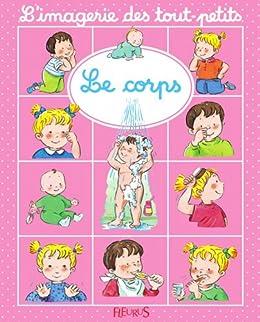 le corps l 39 imagerie des tout petits french edition ebook emilie beaumont