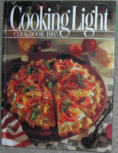 Cooking Light Cookbook, 1995 by Leisure Arts, Oxmoor House