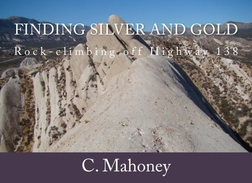 Finding Silver and Gold: Rock-climbing off Highway 138 (Natures Trails)