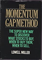 The momentum-gap method: The super new way to discover what stocks to buy, when to buy them, when to sell