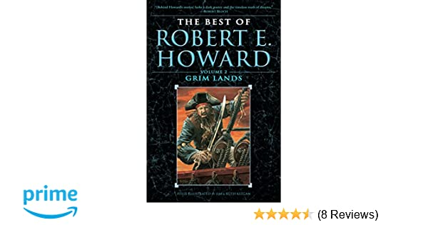 The Best of Robert E  Howard Volume 2: Grim Lands: Robert E  Howard
