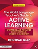#8: The World Language Teacher's Guide to Active Learning: Strategies and Activities for Increasing Student Engagement