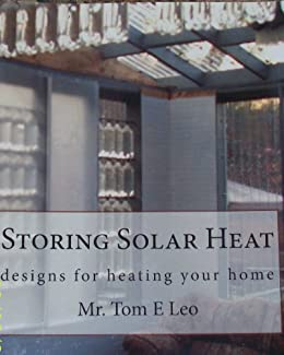 STORING SOLAR HEAT-designs for heating your home