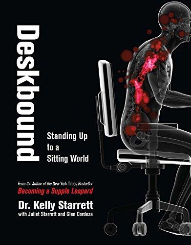 (Deskbound: Standing Up to a Sitting World)