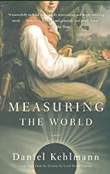 Measuring the World: A Novel by Kehlmann, Daniel (2007) Paperback