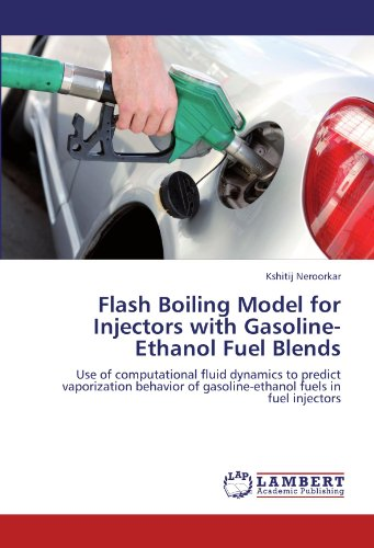 Flash Boiling Model for Injectors with Gasoline-Ethanol Fuel Blends: Use of computational fluid dynamics to predict vaporization behavior of gasoline-ethanol fuels in fuel injectors