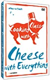 cooking shows on dvd - Cooking with Class: Cheese with Everything
