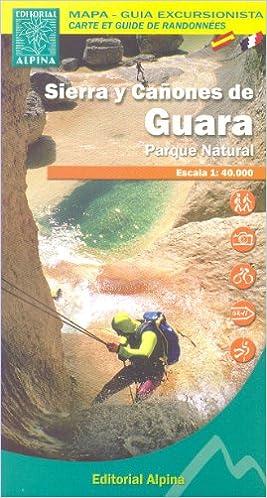 Sierra y Cañones de Guara Parque Nacional 1:40.000 senderismo y ciclismo mapa topográfico ALPINA España: Amazon.es: AlpinaEditions: Libros