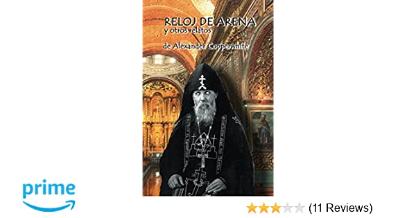 Reloj de arena: Y otros relatos (Spanish Edition): Alexander Copperwhite: 9781521549612: Amazon.com: Books