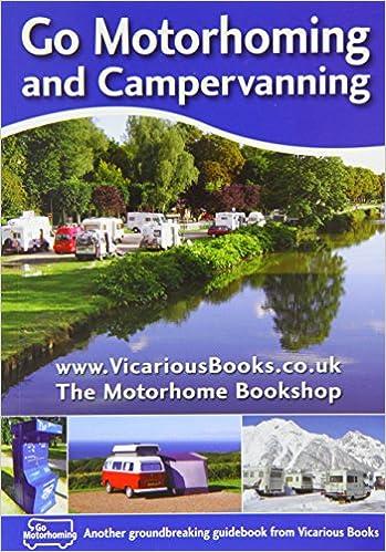 Go Motorhoming and Campervanning: Motorhome and Camper Van Guide (In Europe)