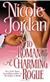 To Romance a Charming Rogue: A Novel (Courtship Wars)