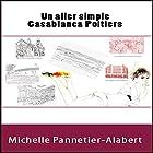Un aller simple Casablanca Poitiers   Livre audio Auteur(s) : Michelle Pannetier-Alabert Narrateur(s) : Michelle Pannetier-Alabert