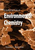 Fundamentals of Environmental Chemistry, Manahan, Stanley E., 087371587X