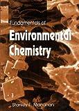 Fundamentals of Environmental Chemistry, Manahan, Stanley E., 087371587X