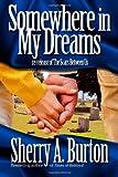 Somewhere in My Dreams, Sherry Burton, 0615769217