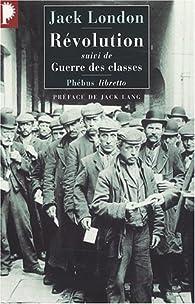 Révolution - Guerre des classes par Jack London