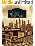 Railroads of Hoboken and Jersey City (Images of Rail) (English Edition)