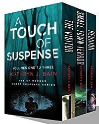 A Touch of Suspense: (Volumes 1 - 3 of The KT Morgan Short Suspense Series)