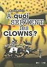 À quoi servent les clowns ? par Percin