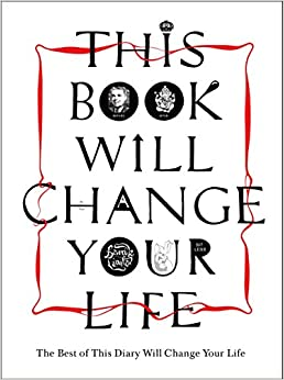 Book This Book Will Change Your Life: The Best of This Diary Will Change Your Life