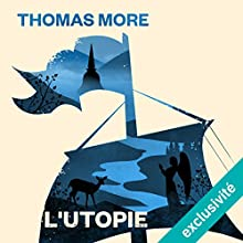 L'Utopie | Livre audio Auteur(s) : Thomas More Narrateur(s) : Bernard Bollet