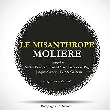 Le Misanthrope Performance Auteur(s) :  Molière Narrateur(s) : Michel Bouquet, Renaud Mary, Geneviève Page, Jacques Castelot, Patrice Galbeau