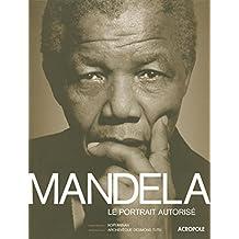 Mandela: Le portrait autorisé