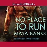 No Place to Run: A KGI Novel, Book 2 | Maya Banks