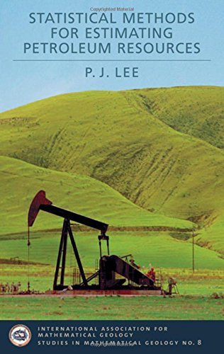Statistical Methods for Estimating Petroleum Resources (International Association for Mathematical Geology Studies in Ma