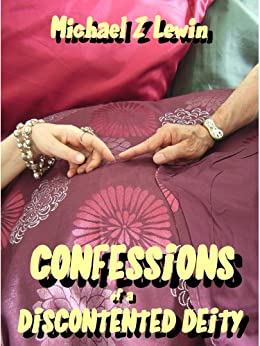 CONFESSIONS OF A DISCONTENTED DEITY by [Lewin, Michael Z]