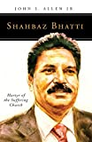 Shahbaz Bhatti: Martyr of the Suffering Church (People of God)
