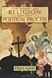 The Effect of Religion on the Political Process, Femi Ajayi, 059547828X