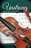UNSTRUNG / a Blanchard House Mystery, Cynthia Morrow, 1940745209
